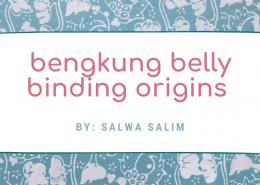 Bengkung Belly Binding History